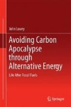 Lowry, John Avoiding Carbon Apocalypse Through Alternative Energy
