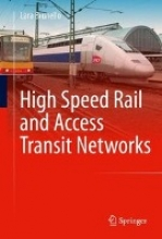 Brunello, Lara High Speed Rail and Access Transit Networks