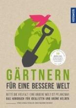 Koglin, Ilona Gärtnern für eine bessere Welt