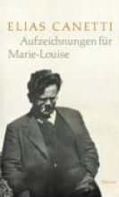 Canetti, Elias Aufzeichnungen fr Marie-Louise