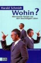 Schmidt, Harald Wohin?