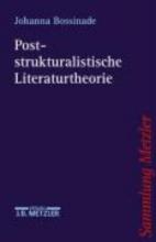Bossinade, Johanna Poststrukturalistische Literaturtheorie