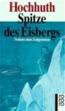 Hochhuth, Rolf Spitze des Eisbergs