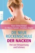Kempf, Hans-Dieter,   Gassen, Marco,   Ziegler, Christian Die neue Rückenschule: der Nacken