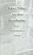 Walser, Robert Aus dem Bleistiftgebiet IV