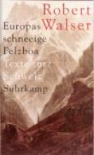 Walser, Robert Europas schneeige Pelzboa