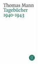 Mann, Thomas Tagebücher 1940 - 1943
