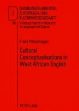 Frank Polzenhagen Cultural Conceptualisations in West African English