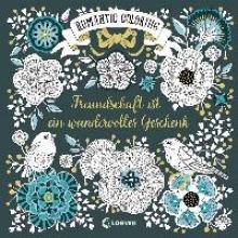 Romantic Coloring: Freundschaft ist ein wundervolles Geschenk