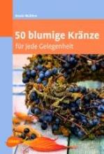 Walther, Beate 50 blumige Kränze