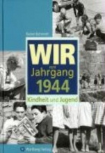 Behrendt, Rainer Wir vom Jahrgang 1944