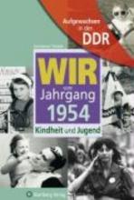 Treuber, Constanze Aufgewachsen in der DDR - Wir vom Jahrgang 1954 - Kindheit und Jugend