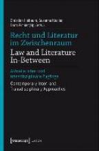 Recht und Literatur im Zwischenraum Law and Literature In-Between