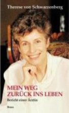 Schwarzenberg, Therese von Mein Weg zurück ins Leben