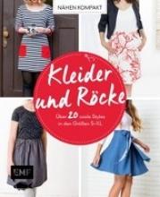 Brugger, Stefanie,   Hertel, Laura,   Jahnke, Yvonne,   Ritschel, Kristin Nähen kompakt - Kleider und Röcke