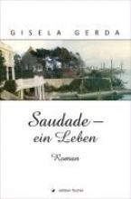 Gerda, Gisela Saudade - ein Leben
