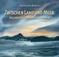Albert, Andreas Zwischen Land und Meer