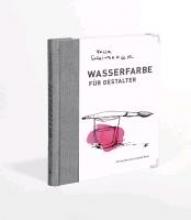 Scheinberger, Felix Wasserfarbe für Gestalter