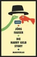 Fauser, Jörg Die Harry Gelb Story