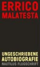 Malatesta, Errico Ungeschriebene Autobiografie