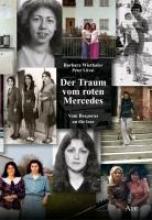 Wiethaler, Barbara Der Traum vom roten Mercedes