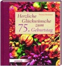 Romanus, Thomas Herzliche Glückwünsche zum 75. Geburtstag