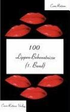 Reiterer, Carin 100 Lippen-Bekenntnisse (1.Band)
