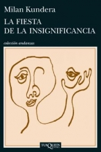 Kundera, Milan La fiesta de la insignificancia Celebration of Meaningless