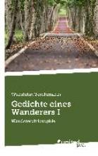 Teichmann, Wendelin Gedichte eines Wanderers I