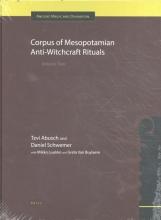 Tzvi  Abusch, Daniel  Schwemer Corpus of Mesopotamian Anti-Witchcraft Rituals