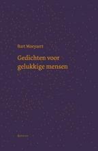 Bart Moeyaert , Gedichten voor gelukkige mensen