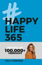 Kelly  Weekers Happy Life 365