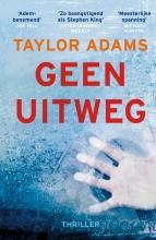 Taylor  Adams Geen uitweg