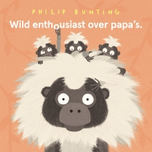 Philip Bunting , Wild enthousiast over papa`s