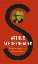Arthur Schopenhauer , Bespiegelingen over levenswijsheid