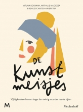Mirjam  Kooiman, Nathalie  Maciesza, Renee  Schuiten-Kniepstra De kunstmeisjes