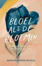 Morgan Harper Nichols , Bloei als de bloemen