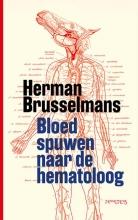 Herman Brusselmans , Bloed spuwen naar de hematoloog