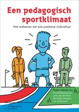 Nicolette Schipper-van Veldhoven Arnold Bronkhorst  Jens van der Kerk, Een pedagogisch sportklimaat