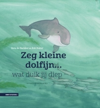 Sabine Wisman , Zeg kleine dolfijn wat duik jij diep