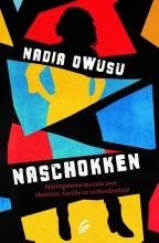 Nadia Owusu , Naschokken