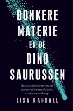 Lisa  Randall Donkere materie en de dinosaurussen