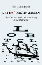 Joop van der Horst Met (het) oog op morgen