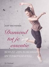 Jaap van Manen , Dansend tot je essentie