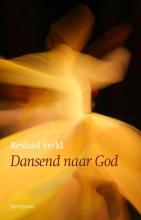 Reshad Feild , Dansend naar God