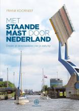 Frank Koorneef Met staande mast door Nederland