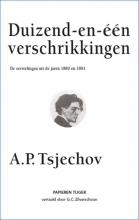 A.P.  Tsjechov Duizend-en-een verschrikkingen