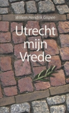 Willem Hendrik Gispen , Utrecht mijn vrede