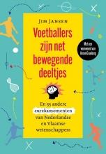 Jim Jansen , Voetballers zijn net bewegende deeltjes