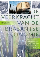 Harry  Lintsen, Jan  Korsten De veerkracht van de Brabantse economie. De Kamers van Koophandel en de kracht van netwerken 1840-2015